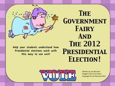 Help your students understand what the 2012 presidential election is all about with a little help from the Government Fairy herself!