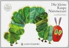 Die kleine Raupe Nimmersatt. Pappbilderbuch: Das besondere Spielbilderbuch von Eric Carle, http://www.amazon.de/dp/3836941368/ref=cm_sw_r_pi_dp_YPqTrb1KY8ZQH