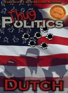 Thug Politics  Contributor(s): Dutch (Author)     ISBN: 0980204712 EAN: 9780980204711  Publisher: Tru Publishing  US SRP: $14.95 US  Binding: Paperback: 275 pages  Pub Date: July 01, 2008    Annotation: Despite his humble beginnings, Maurice Sebastian, aka Money Mo, has always had lofty aspirations.    An up and coming promoter, Maurice has his sights set on his biggest promotion yet becoming mayor of Newark. With politics in his blood and the streets as his playground, Maurice has…