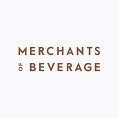 Fonts in Use: Value. Design: Merchants Of Beverage by Manual.