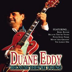 duanne eddy album this guy can play guitar Duane Eddy, Guitar Players, Body Love, Kinds Of Music, Stand By Me, Playing Guitar, Love Songs, Beatles, Rock And Roll