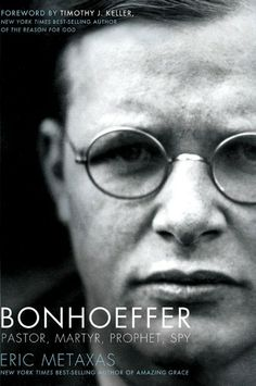 Bonhoeffer - the man who stood up to Hitler - good book idea for my father-in-law's birthday