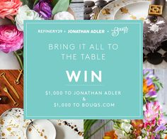 Win $1,000 to Jonathan Adler & $1,000 to The Bouqs! Enter now: http://r29.co/1hr7Xe3