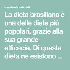 La dieta brasiliana è una delle diete più popolari, grazie alla sua grande efficacia. Di questa dieta ne esistono 2 varianti: la prima, più ristretta,