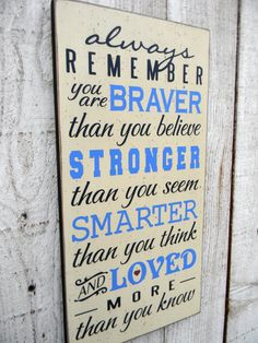 Always Remember you are Braver than you know - Winnie the Pooh