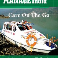 September 2014 Volume 5 Issue 9 Care On The Go A public-private partnership covers over 750 million Indians with emergency care using project management tec. http://slidehot.com/resources/care-on-the-go-manage-india.15873/
