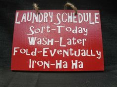 My project this week is redoing our laundry room.. I really wanna add this sign