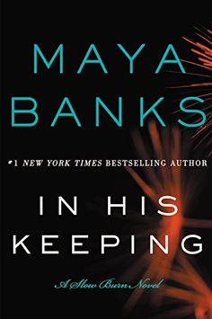 A twisting tale featuring a strong yet vulnerable heroine in danger and the sexy alpha hero who must save her.  In His Keeping: A Slow Burn Novel (Slow Burn Novels) by Maya Banks