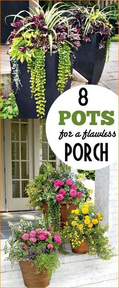 8 Pots for a Flawless Porch. Gardening at its finest. Colorful flower pots and succulent displays for a perfect spring and summer porch.