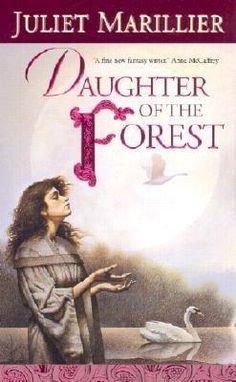 Daughter Of The Forest by Juliet Marillier (Sevenwaters #1)