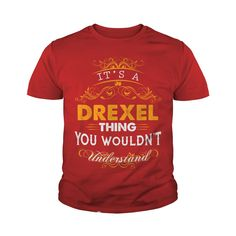 Its a DREXEL Thing You Wouldnt Understand - DREXEL T Shirt DREXEL Hoodie DREXEL Family DREXEL Tee DREXEL Name DREXEL lifestyle DREXEL shirt DREXEL names #gift #ideas #Popular #Everything #Videos #Shop #Animals #pets #Architecture #Art #Cars #motorcycles #Celebrities #DIY #crafts #Design #Education #Entertainment #Food #drink #Gardening #Geek #Hair #beauty #Health #fitness #History #Holidays #events #Home decor #Humor #Illustrations #posters #Kids #parenting #Men #Outdoors #Photography…