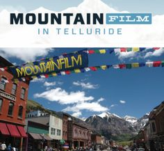"""Tips on how to """"Mountainfilm"""" (yes, used as a verb). Only two months until the festival!"""