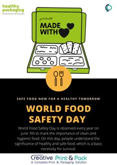 World Food Safety Day (WFSD) celebrated on 7 June 2021 aims to draw attention and inspire action to help prevent, detect and manage foodborne risks, contributing to food security, human health, economic prosperity, agriculture, market access, tourism, and sustainable development. World Of Tomorrow, Food Now, Consumer Behaviour, Food Security, How To Make Box, Packaging Solutions, Sustainable Development, Food Safety, Print Packaging