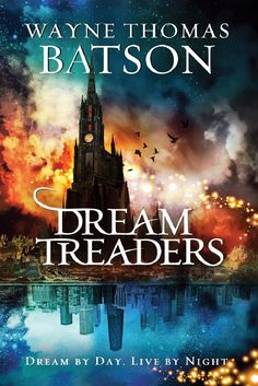 Dreamtreaders by @WayneBatson ~ A Young Adult Fantasy Review and #Giveaway @tommynelson