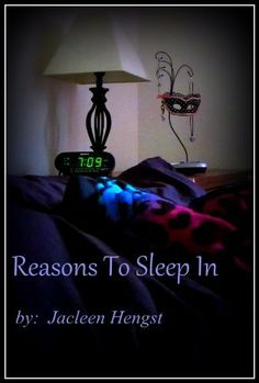 Reasons to Sleep In by Jacleen Hengst, http://www.amazon.com/dp/B00EC4I0DY/ref=cm_sw_r_pi_dp_ZitOsb1P5V183