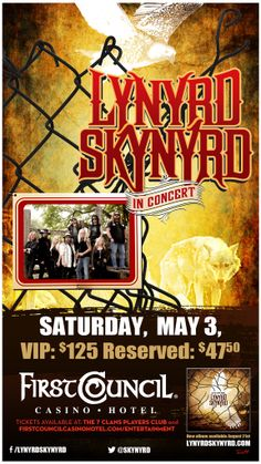 Lynyrd Skynyrd May 3 at 8PM VIP: $125 & Reserved: $47.50