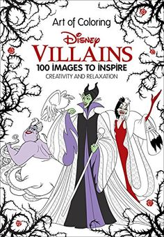 Disney Adult Coloring Books --- Art of Coloring: Disney Villains: 100 Images to Inspire Creativity and Relaxation