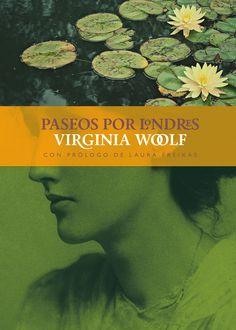 WOOLF, Virginia. Paseos por Londres. Ed. Llumen, Barcelona, 2005. 96 pp. / Asociada con Londres, Virginia Woolf supo convertir la ciudad del Támesis en uno más de sus personajes. / Primeras páginas: https://docs.google.com/viewer?url=http://lalineadelhorizonte.com/index.php?controller=attachment?id_attachment=85&embedded=true