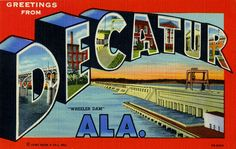 Greetings from Decatur, Alabama - Large Letter Postcard Photo Postcards, Vintage Postcards, Dark Crystal Movie, Decatur Alabama, Favorite Son, Sweet Home Alabama, Large Letters, Retro, Back In The Day