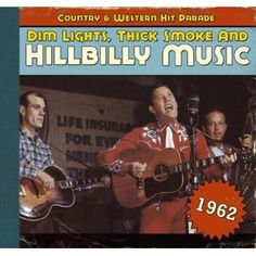 Dim Lights, Thick Smoke & Hillbilly Music: Country & Western Hit Parade 1962