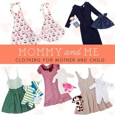 Mommy and Me: Clothing for mother and child. Ok. I'm a little giddy about this.