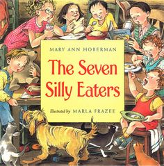 the seven silly eaters.
