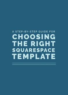 A Step-By-Step Guide for Choosing the Right Squarespace Template - Elle & Company