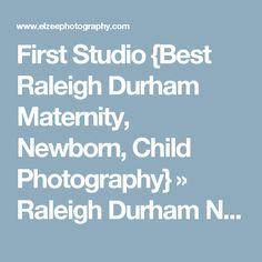 First Studio {Best Raleigh Durham Maternity, Newborn, Child Photography} » Raleigh Durham Newborn and Child Photographer Photography