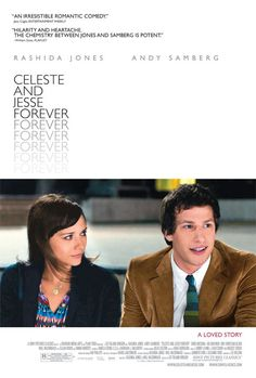 Celeste & Jesse Forever Starring Rashida Jones and Andy Samberg.