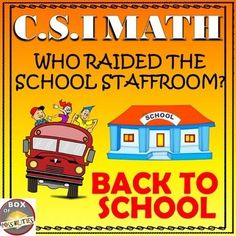 Back to School Math Activity: -Who raided the school staffroom? - Great for upper elementary and middle school students. Students have to use their math skills to eliminate suspects (teachers) so they can find out who raided the school staffroom. You ca
