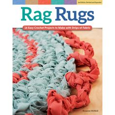 Design Originals-Rag Rugs. Create your own designer rugs with just a large crochet hook and a bag of rags! This book contains sixteen fun projects that shows you how to turn colorful scraps into warm and cozy accents for your home.