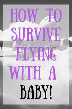 Surviving a Plane Ride with a Mobile Baby - Mommy's Munchkin