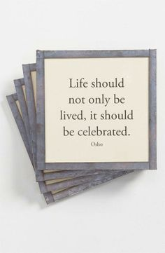 Life should not only be lived, it should be celebrated. Great Quotes, Love Quotes, Quotes To Live By, Famous Quotes, Positive Quotes, Motivational Quotes, Inspirational Quotes, Positive Life, Life Changing Quotes