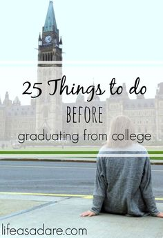 25 Things to Do Before Graduating From College | Tips for College Graduates