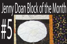 Jenny Doan Block of the Month (BOTM) #5 - Missouri Star Quilt Company