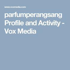 parfumperangsang Profile and Activity - Vox Media