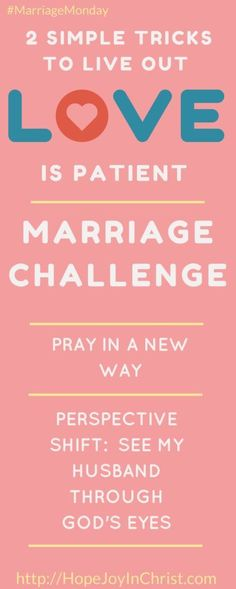 2 Simple Tricks to Live out Love Is Patient (Love is Patient #MarriageChallenge) (#ChristianMarriage #BblicalWifehood #MarriageMonday #1Corinthians13)