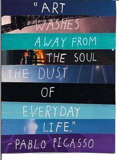 el arte sacude del alma, el polvo de la vida cotidiana