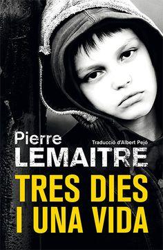 'Tres dies i una vida' la nova novel·la de Pierre Lemaitre