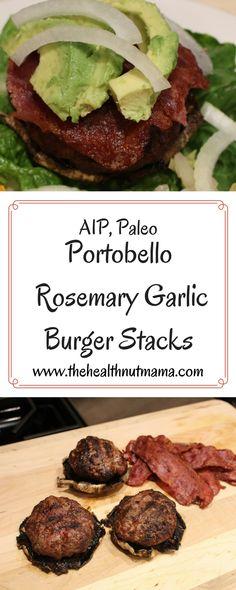 AIP Paleo Portobello Rosemary Garlic Hamburger Stacks! These are so delicious & easy to make. www.thehealthnutmama.com