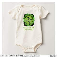 Lettuce Be Let Us Be GMO FREE Organic Logo Baby Baby Bodysuits