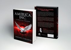AMERICA, INC. The first novel in the Black Swan Saga. Paperback, Kindle and Kindle Unlimited. Release date: April 21, 2016.