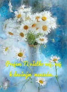 Prajem Ti všetko naj, naj k dnešným meninám. Summer Aesthetic, Lets Celebrate, Impressionist, Watercolor Art, Beautiful Flowers, Daisy, Give It To Me, Plants, Painting