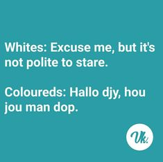 Crazy Sayings, Crazy Quotes, African Quotes, Afrikaans, South Africa, Jokes, Funny, Humor, Foolish Quotes