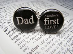 Dad A daughters first love  These cuff links are by UpscaleTrendz, $39.00