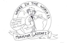 Where in the world is Muammar Gaddafi?    from The Daily Cal: http://www.dailycal.org/2011/09/02/where-in-the-world-is-muammar-gaddafi-2/
