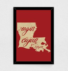 Hey, I found this really awesome Etsy listing at https://www.etsy.com/listing/161744922/ragin-cajun-louisiana-state-print-ull