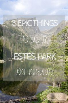 Looking for some things to do in Estes Park? It is so full of beauty you're bound to fall in love! www.pagesoftravel.org