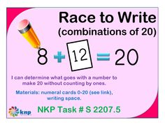 """Race to Write (combinations of 20)"" - Tell what goes with a number to make 20 without counting by ones. Supports learning Common Core Standards: 2.OA.2, 1.OA.4, 1.OA.6 [KNP Task # S 2207.5]"