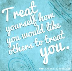 Treat yourself how you would like others to treat you. #GotItFree, #3BiteMoment and #TreatYourSelf